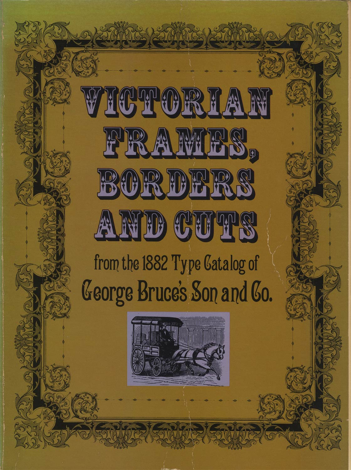 Victorian Frames、 Borders and Cuts from the 1882 Type Catalog of George Bruce's Son & Co.