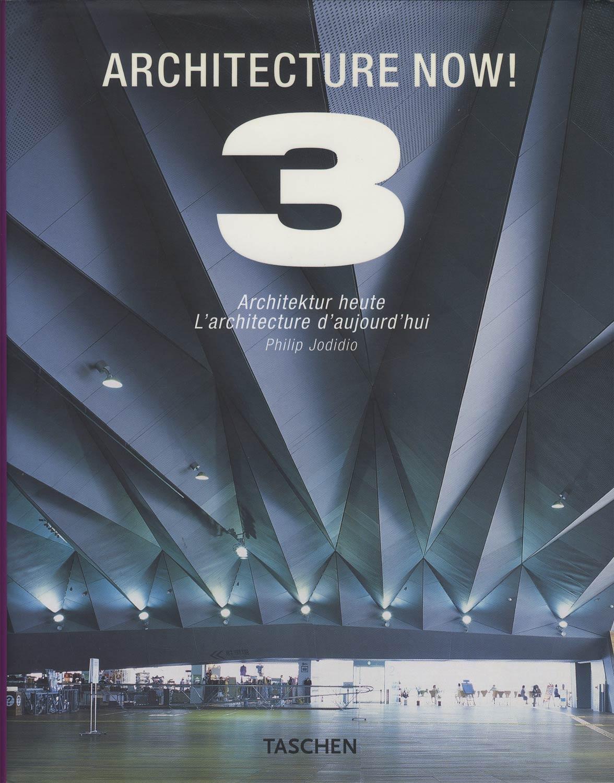 ARCHITECTURE NOW ! VOL.3 Architecture heute / L'architecture d'aujourd'hui