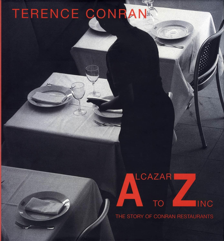 Terence Conran Alcazar to Zinc The Story of Conran Restaurant