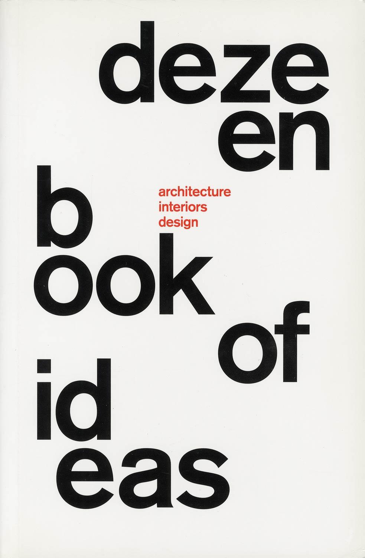 dezeen book of Ideas architecture interiors design