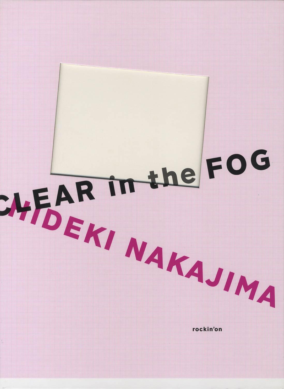 CLEAR in the FOG HIDEKI NAKAJIMA