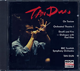 TAN DUN: On Taoism / Orchestral Theatre I / Death and Fire